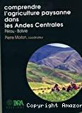 Comprendre l'agriculture paysanne dans les Andes centrales : Pérou, Bolivie