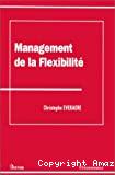 Management de la flexibilité.