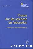 Propos sur les sciences de l'éducation