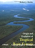 Origin and evolution of tropical rain forests.