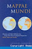 Mappae mundi : humans and their habitats in a long-term socio-ecological perspective - myths, maps and models