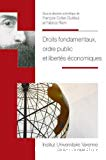 Droit fondamentaux, ordre public et libertés économiques