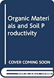Organic materials and soil productivity