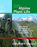 Alpine plant life : functional plant ecology of high mountain ecosystems. 2nd edition.