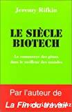 Le siècle Biotech : le commerce des gènes dans le meilleur des mondes
