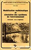 Modélisation mathématique et simulation des systèmes de l'environnement. Dominante : eau et végétation