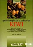 Le guide complet de la culture du kiwi