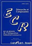 ECR. Démarche et composantes par un pionnier de l'intégration industrie/commerce.