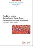 Qualité et gestion des sédiments d'eau douce. Eléments physico-chimiques et biologiques.