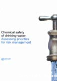 Chemical safety of drinking-water: Assessing priorities for risk management