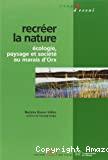 Recréer la nature : écologie, paysage et société au marais d'Orx