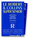 Le Robert et Collins super senior : grand dictionnaire français-anglais/anglais-français.
