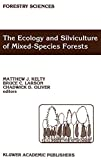 The Ecology and silviculture of mixed-species forests : a festrischft for David M. Smith