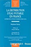 La distribution d'eau potable en France : contribution à l'étude d'un service public local