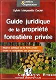 Guide juridique de la propriété forestière privée