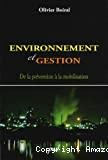 Environnement et gestion. De la prévention à la mobilisation.