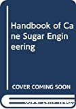 Handbook of cane sugar engineering.