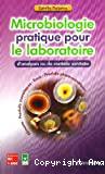 Microbiologie pratique pour le laboratoire d'analyses ou de contrôle sanitaire.