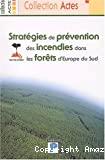 Stratégies de prévention des incendies dans les forêts d'Europe du sud. Conférence internationale, Bordeaux, 31 janvier-2 février 2002.