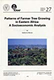 Patterns of farmer tree growing in eastern Africa: a socioeconomic analysis