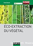 Éco-extraction du végétal