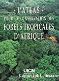 L'atlas pour la conservation des forêts tropicales d'Afrique