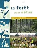 La forêt pour métier