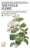 Nouvelle flore pour la détermination facile des plantes de la région parisienne et des espèces communes en France avec l'indication des fleurs mellifères et augmentée de tableaux pour reconnaître les arbres par les feuilles