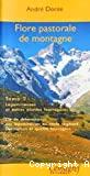 Flore pastorale de montagne. 2 : Légumineuses et autres plantes fourragères. Clé de détermination au stade végétatif, description et qualité fourragère.