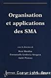 Organisation et applications des SMA