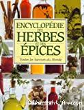 Encyclopédie des herbes et des épices. Toutes les saveurs du monde.