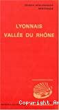 Lyonnais Vallée du Rhône. De Mâcon à Avignon