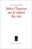Jules Chauvet ou le talent du vin