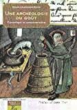 Une archéologie du goût. Céramique et consommation (Moyen Age-Temps modernes).