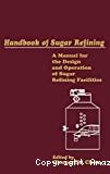 Handbook of sugar refining. A manual for the design and operation of sugar refining facilities.