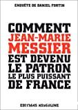 Comment Jean-Marie Messier est devenu le patron le plus puissant de France.