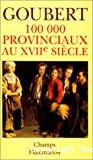 100. 000 provinciaux au XVIIe siècle
