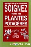 Soignez toutes les plantes potagères. Espèce par espèce