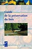 Guide de la préservatin du bois.