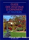 Guide des végétaux d'ornement et fruitiers