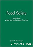 Food safety : a guide to what you really need to know.