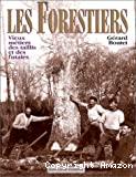 Les Forestiers : vieux métiers des taillis et des futaies.