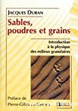 Sables, poudres et grains