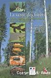 La santé des forêts : maladies, insectes, accidents climatiques... Diagnostic et prévention