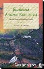 The enchanted amazon rain forest