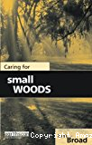 Caring for small WOODS