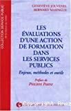 Les évaluations d'une action de formation dans les services publics. Enjeux, méthodes et outils.