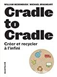 Cradle to Cradle - Créer et recycler à l'infini