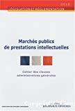 Marchés publics de prestations intellectuelles. Cahier des clauses administratives générales