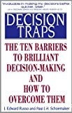 Decision traps : ten barriers to brilliant decision-making and how to overcome them